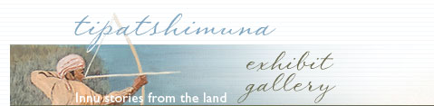 Exhibit gallery - Innu stories from the land - Virtual Museum of Canada